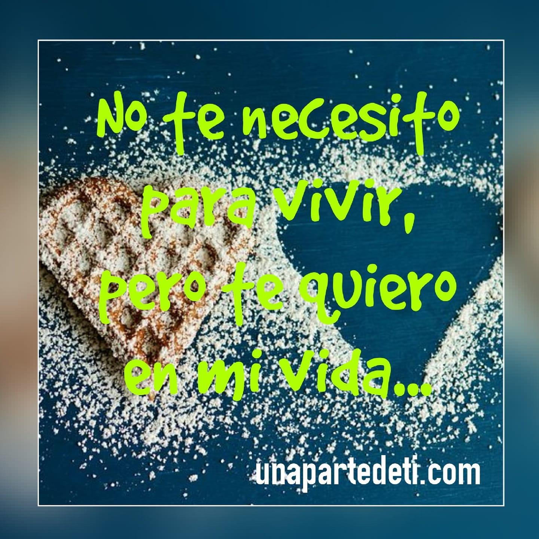 No te necesito para vivir...