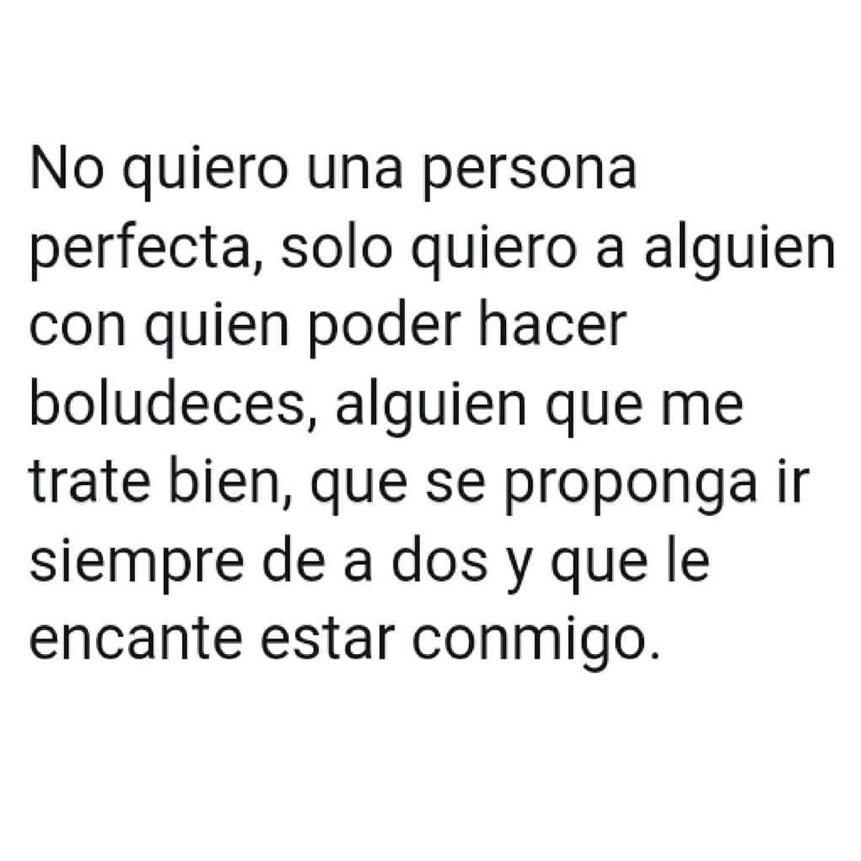 No quiero a una persona perfecta...